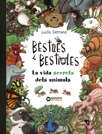 Bèsties i bestioles, la vida secreta dels animals